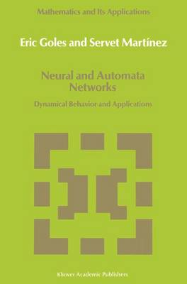 Neural and Automata Networks: Dynamical Behavior and Applications