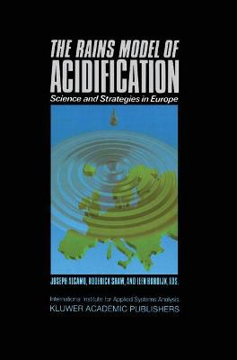 The RAINS Model of Acidification: Science and Strategies in Europe