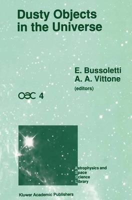 Dusty Objects in the Universe: Proceedings of the Fourth International Workshop of the Astronomical Observatory of Capodimonte (OAC 4), Held at Capri, Italy, September 8-13, 1989