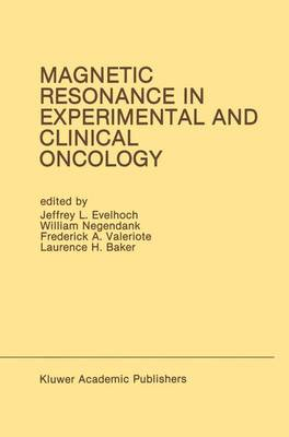 Magnetic Resonance in Experimental and Clinical Oncology: Proceedings of the 21st Annual Detroit Cancer Symposium Detroit, Michigan, USA - April 13 and 14, 1989