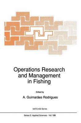 Operations Research and Management in Fishing: Proceedings of the NATO Advanced Study Institute on Operations Research and Management in Fishing Povoa de Varzim, Portugal March 25-April 7, 1990