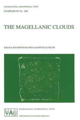 The Magellanic Clouds: Proceedings of the 148th Symposium of the International Astronomical Union, held in Sydney, Australia, July 9-13, 1990