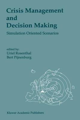 Crisis Management and Decision Making: Simulation Oriented Scenarios