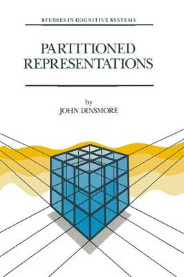 Partitioned Representations: A Study in Mental Representation, Language Understanding and Linguistic Structure