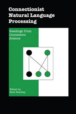 """Connectionist Natural Language Processing: Readings from """"Connection Science"""""""