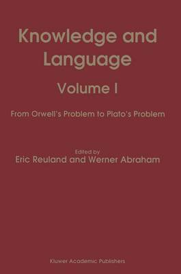 Knowledge and Language: v. 1: From Orwell's Problem to Plato's Problem