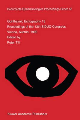 Ophthalmic Echography 13: Proceedings of the 13th SIDUO Congress, Vienna, Austria