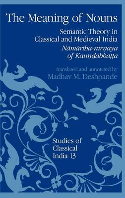 The Meaning of Nouns: Semantic Theory in Classical and Medieval India. Namartha-Nirnaya of Kaundabhatta
