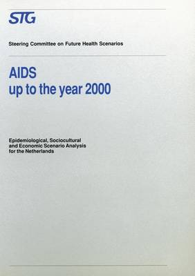 AIDS up to the Year 2000: Epidemiological, Sociocultural and Economic Scenario Analysis, Scenario Report Commissioned by the Steering Committee on Future Health Scenarios