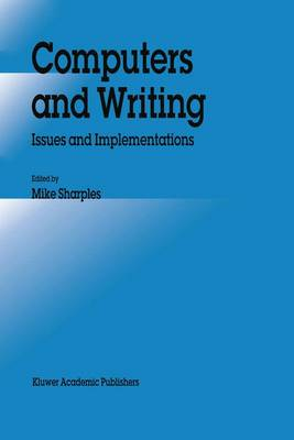 Computers and Writing: Issues and Implementations