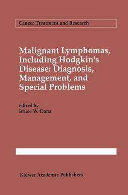 Malignant lymphomas, including Hodgkin's disease: Diagnosis, management, and special problems