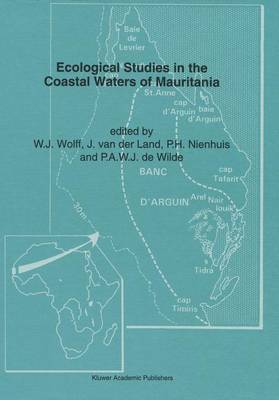 Ecological Studies in the Coastal Waters of Mauritania: Proceedings of a Symposium Held at Leiden, the Netherlands, March 25-27, 1991