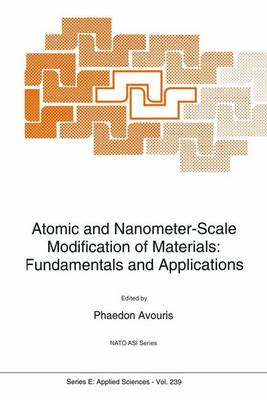 Atomic and Nanometer-Scale Modification of Materials: Fundamentals and Applications