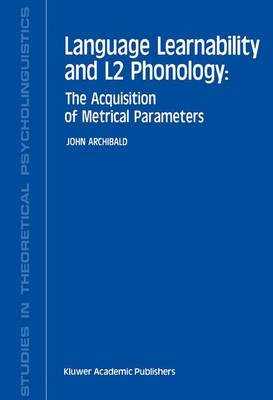 Language Learnability and L2 Phonology: The Acquisition of Metrical Parameters