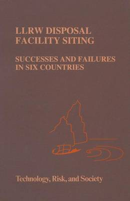 LLRW Disposal Facility Siting: Successes and Failures in Six Countries