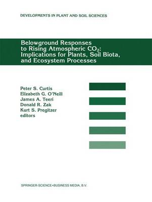 Belowground Responses to Rising Atmospheric CO2: Implications for Plants, Soil Biota, and Ecosystem Processes: Proceedings of a workshop held at the University of Michigan Biological Station, Pellston, Michigan, USA, May 29-June 2, 1993