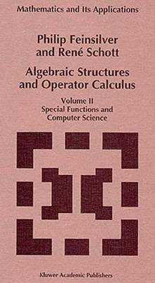 Algebraic Structures and Operator Calculus: Volume II: Special Functions and Computer Science