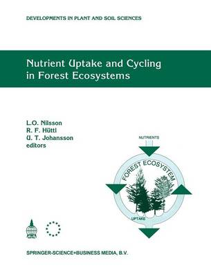 Nutrient Uptake and Cycling in Forest Ecosystems: Proceedings of the CEC/IUFRO Symposium Nutrient Uptake and Cycling in Forest Ecosystems Halmstad, Sweden, June, 7-10, 1993