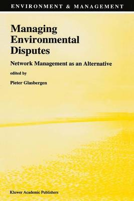 Managing Environmental Disputes: Network Management as an Alternative