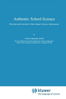 Authentic School Science: Knowing and Learning in Open-Inquiry Science Laboratories