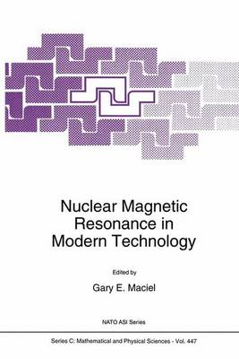 Nuclear Magnetic Resonance in Modern Technology: Proceedings of the NATO Advanced Study Institute, Sarigerme Park (Dalaman), Turkey, August 16-September 2, 1992