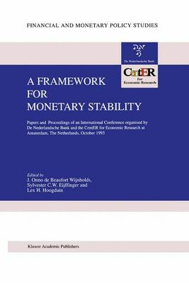 A Framework for Monetary Stability: Papers and Proceedings of an International Conference organised by De Nederlandsche Bank and the CentER for Economic Research at Amsterdam