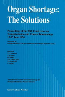 Organ Shortage: The Solutions - Proceedings of the 26th Conference on Transplantation and Clinical Immunology, 13-15 June 1994