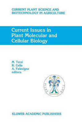 Current Issues in Plant Molecular and Cellular Biology: Proceedings of the VIIIth International Congress on Plant Tissue and Cell Culture, Florence, Italy, 12-17 June, 1994