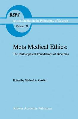 Meta Medical Ethics: Philosophical Foundations of Bioethics