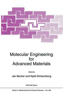 Molecular Engineering for Advanced Materials: Proceedings of the NATO Advanced Research Workshop, Hindsgavl, Denmark, May 7-11, 1994