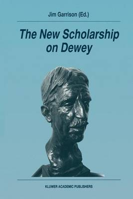 """The New Scholarship on Dewey: Reprinted from """"Studies in Philosophy and Education"""""""