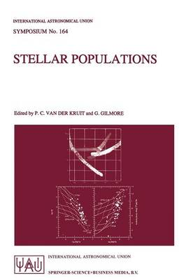 Stellar Populations: Proceedings of the 164th Symposium of the International Astronomical Union, Held in the Hague, The Netherlands, August 15-19, 1994