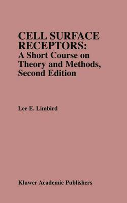 Cell Surface Receptors: A Short Course on Theory and Methods: A Short Course on Theory and Methods