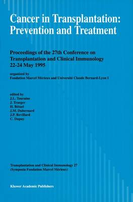 Cancer in Transplantation: Prevention and Treatment: Proceedings of the 27th Conference on Transplantation and Clinical Immunology, 22-24 May 1995