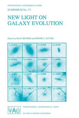 New Light on Galaxy Evolution: Proceedings of the 171st Symposium of the International Astronomical Union, Held in Heidelberg, Germany, June 26-30, 1995