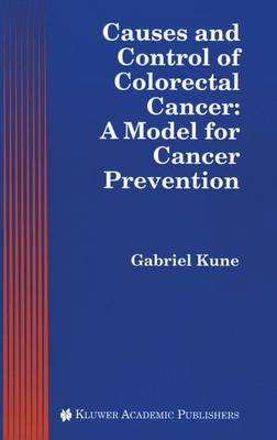 Causes and Control of Colorectal Cancer: A Model for Cancer Prevention