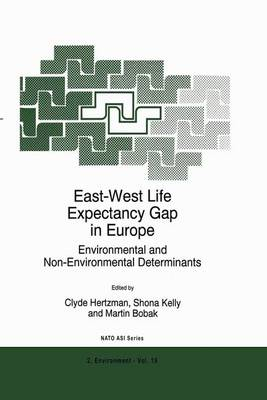 East-West Life Expectancy Gap in Europe: Environmental and Non-Environmental Determinants