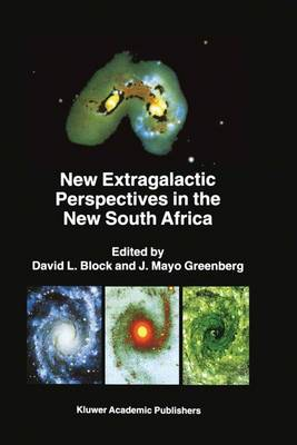 "New Extragalactic Perspectives in the New South Africa: Proceedings of the International Conference on ""Cold Dust and Galaxy Morphology"" held in Johannesburg, South Africa, January 22-26, 1996"