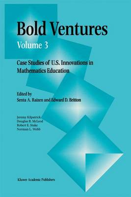 Bold Ventures: v. 3: Case Studies of U.S. Innovations in Mathematics Education