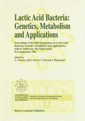 Lactic Acid Bacteria: Genetics, Metabolism and Applications: Proceedings of the Fifth Symposium held in Veldhoven, The Netherlands, 8-12 September 1996
