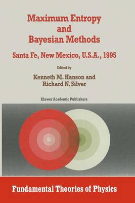 Maximum Entropy and Bayesian Methods: Proceedings of the Fifteenth International Workshop, Santa Fe, New Mexico, USA, 1995