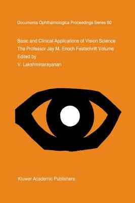 Basic and Clinical Applications of Vision Science: The Professor Jay M. Enoch Festschrift Volume