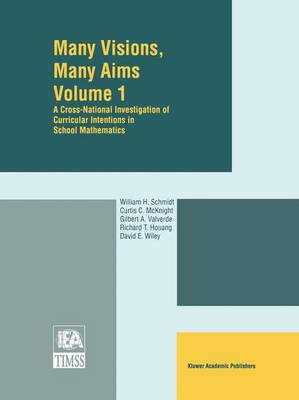 Many Visions, Many Aims: A Cross-National Investigation of Curricular Intentions in School Mathematics