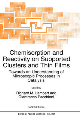 Chemisorption and Reactivity on Supported Clusters and Thin Films:: Towards an Understanding of Microscopic Processes in Catalysis