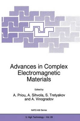 Advances in Complex Electromagnetic Materials: Proceedings of the NATO Advanced Research Workshop on Electromagnetics of Chiral, Bi-isotropic, and Bi-anisitropic Media (Chiral'96), St.Petersburg-Moscow, Russia, 23-30 July 1996