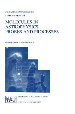 Molecules in Astrophysics: Probes and Processes