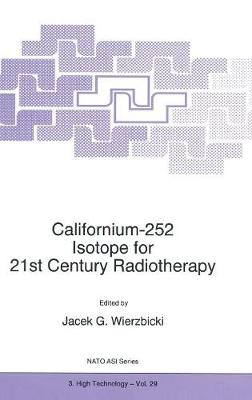 Californium-252 Isotope for 21st Century Radiotherapy