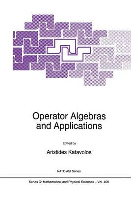 Operator Algebras and Applications: Proceedings of the NATO Advanced Study Institute, 'Aegean Conference on Operator Algebras and Applications', Pythagorio, Samos, Greece, August 19-28 1996