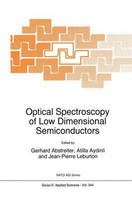 Optical Spectroscopy of Low Dimensional Semicomnductors: Proceedings of the NATO Advanced Study Institute, Ankara and Antalya, Turkey, 9-20 September 1996