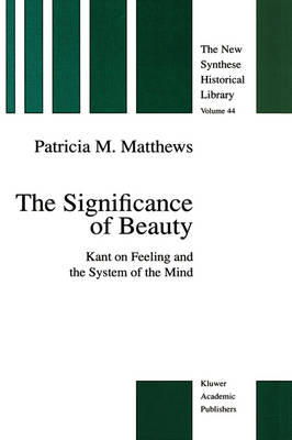 The Significance of Beauty: Kant on Feeling and the System of the Mind